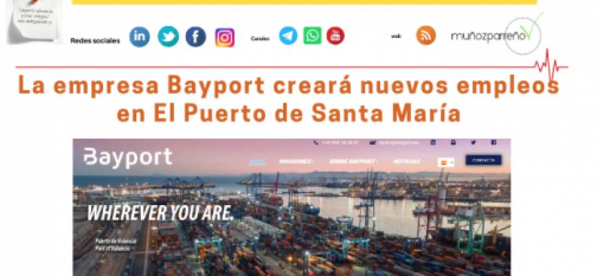 La empresa Bayport creará nuevos empleos en El Puerto de Santa María
