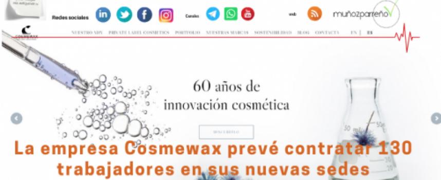 La empresa Cosmewax prevé contratar 130 trabajadores en sus nuevas sedes