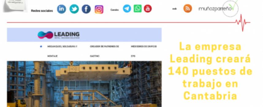 La empresa Leading creará 140 puestos de trabajo en Cantabria