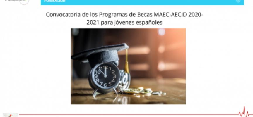 Convocatoria de los Programas de Becas MAEC-AECID 2020-2021 para jóvenes españoles | Plazo 8 de marzo 2021