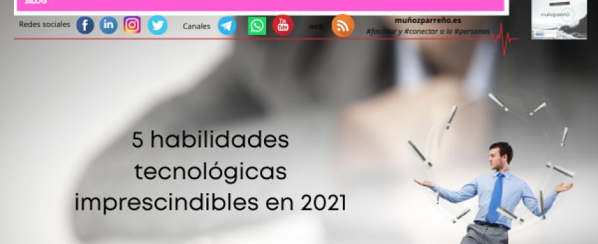 5 habilidades tecnológicas imprescindibles en 2021