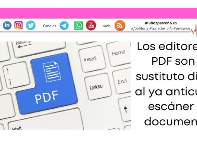 Los editores de PDF son el sustituto digital al ya anticuado escáner de documentos