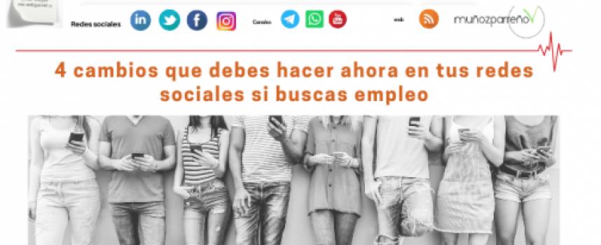 4 cambios que debes hacer ahora en tus redes sociales si buscas empleo