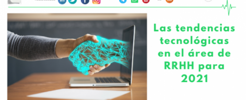Las tendencias tecnológicas en el área de RRHH para 2021