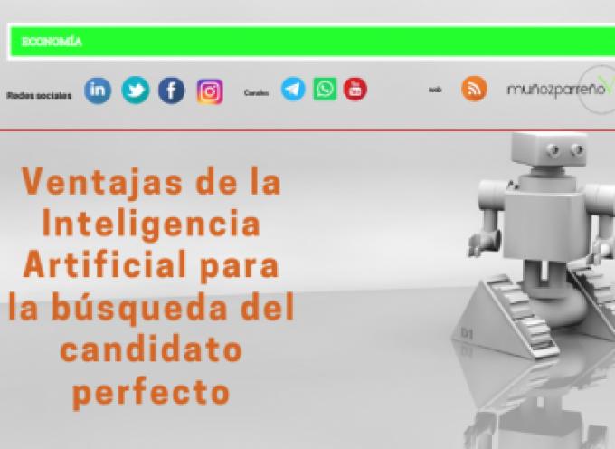 Ventajas de la Inteligencia Artificial para la búsqueda del candidato perfecto