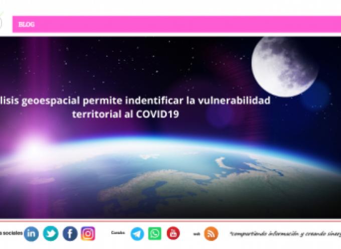 Análisis geoespacial permite indentificar la vulnerabilidad territorial al COVID19