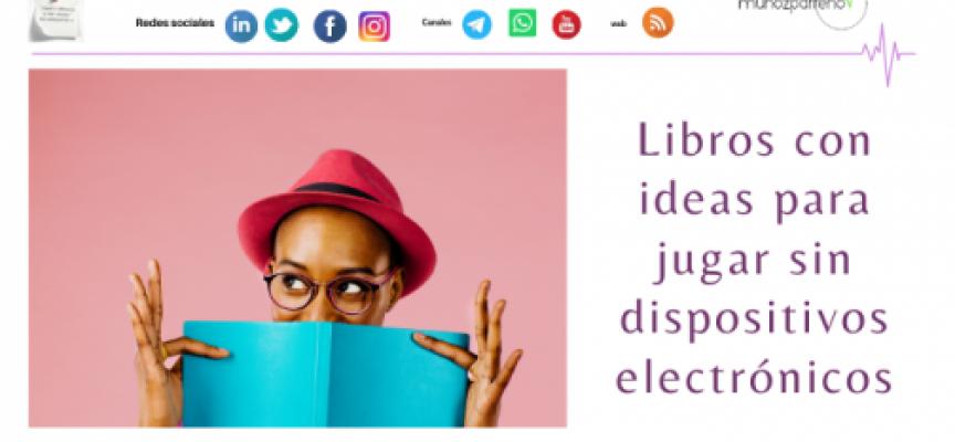 Libros con ideas para jugar sin dispositivos electrónicos