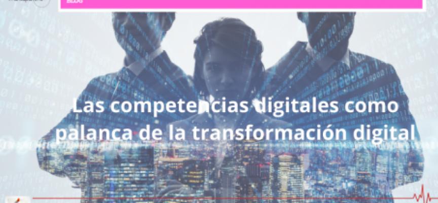 Las competencias digitales como palanca de la transformación digital