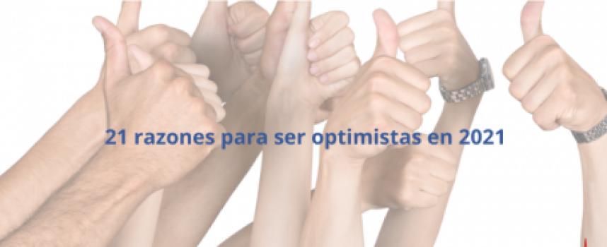 21 razones para ser optimistas en 2021