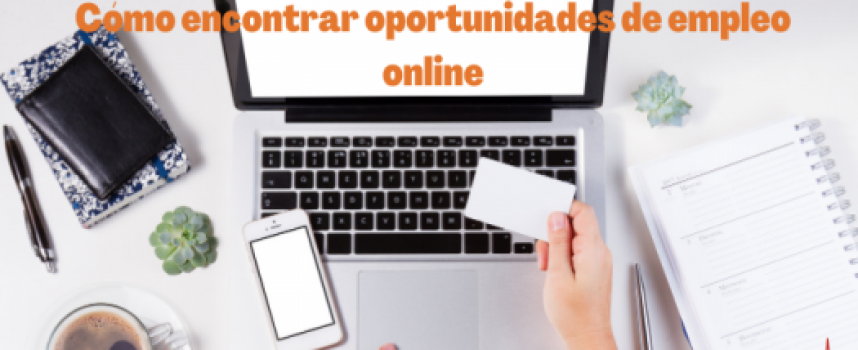 Cómo encontrar oportunidades de empleo online