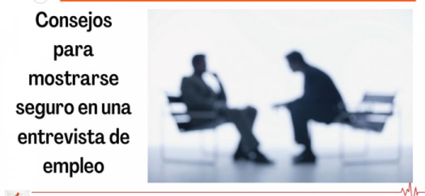 Consejos para mostrarse seguro en una entrevista de empleo