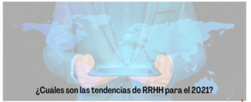 ¿Cuáles son las tendencias de RRHH para el 2021?