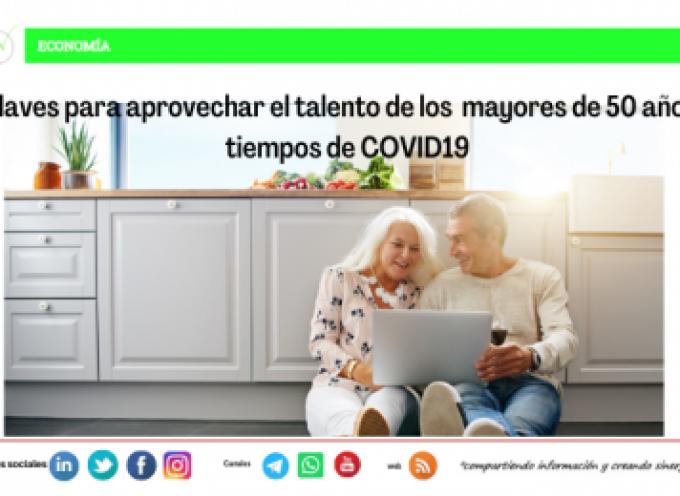 8 claves para aprovechar el talento de los mayores de 50 años en tiempos de COVID19