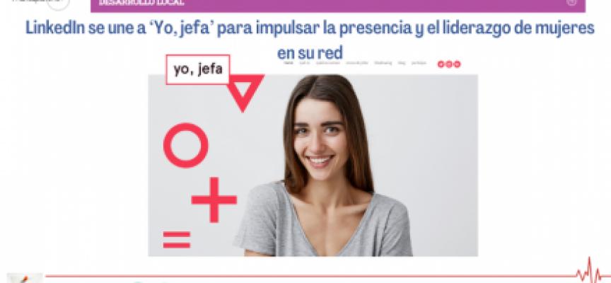 LinkedIn se une a 'Yo, jefa' para impulsar la presencia y el liderazgo de mujeres en su red