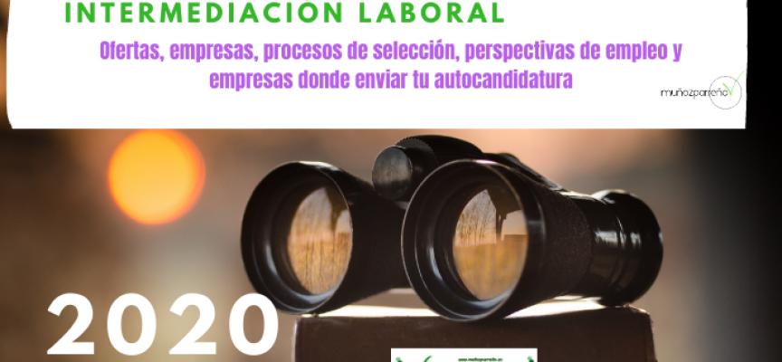 Especial Intermediación Laboral 2020 | (ofertas, empresas para enviar tu cv, perspectivas de empleo, etc)