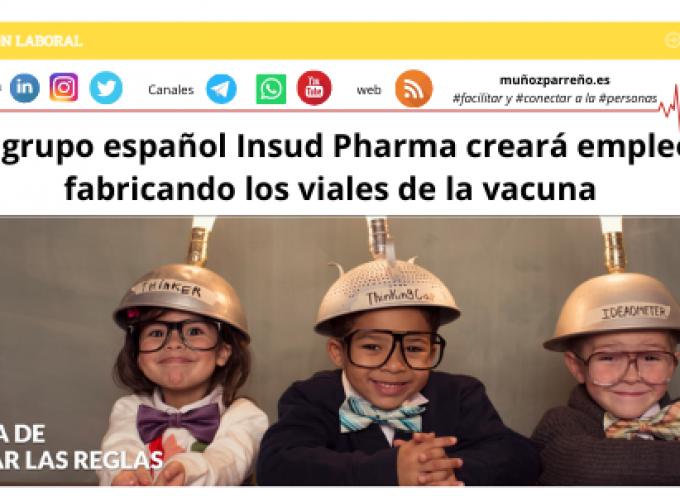 El grupo español Insud Pharma creará empleo fabricando los viales de la vacuna