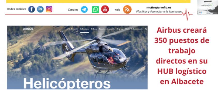 Airbus creará 350 puestos de trabajo directos en su HUB logístico en Albacete