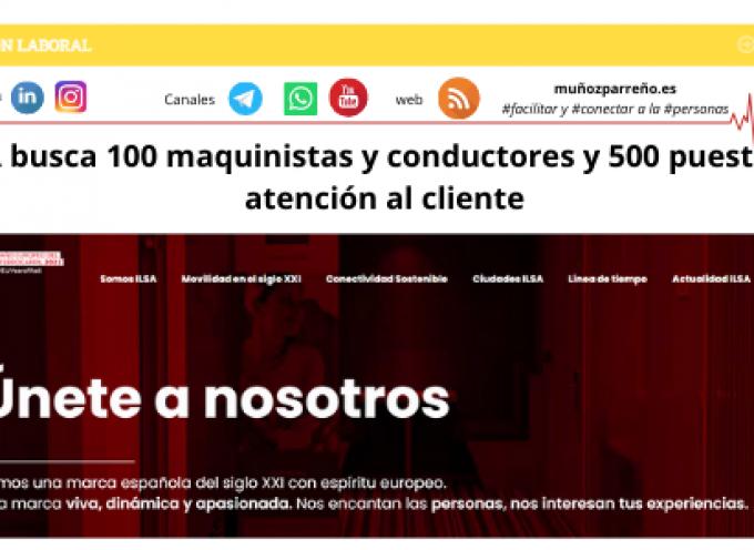 ILSA busca 100 maquinistas y conductores y 500 puestos de atención al cliente
