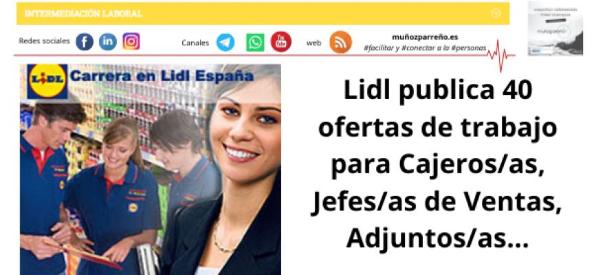 Lidl publica 40 ofertas de trabajo para Cajeros/as, Jefes/as de Ventas, Adjuntos/as…