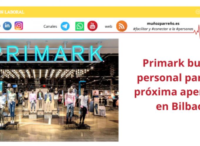 Primark busca personal para su próxima apertura en Bilbao