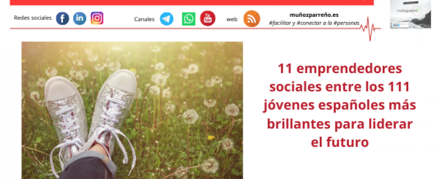 11 emprendedores sociales entre los 111 jóvenes españoles más brillantes para liderar el futuro