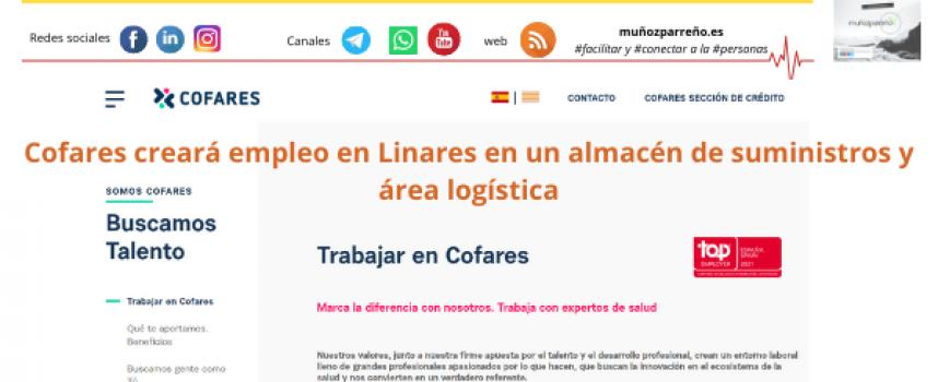 Cofares creará empleo en Linares en un almacén de suministrosy área logística