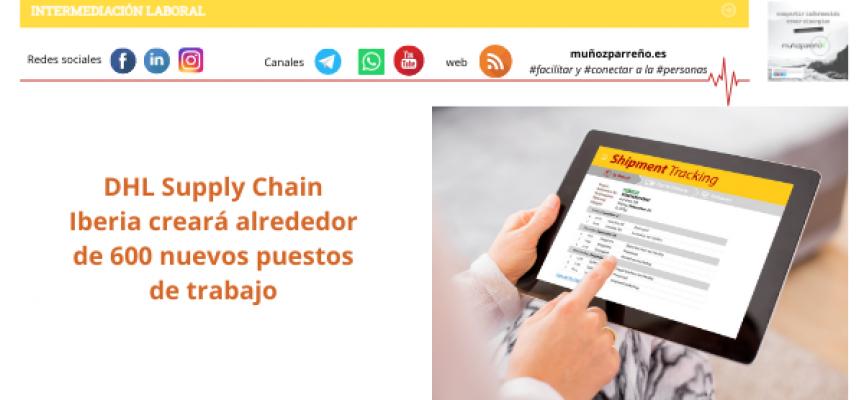 DHL Supply Chain Iberia creará alrededor de 600 nuevos puestos de trabajo