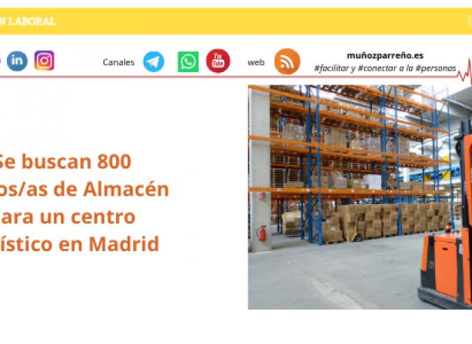 Se buscan 800 Mozos/as de Almacén para un centro Logístico en Madrid