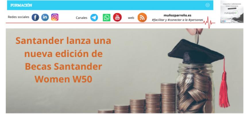 Santander lanza una nueva edición de Becas Santander Women W50