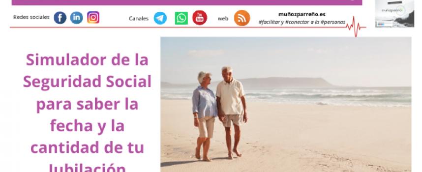 Simulador de la Seguridad Social para saber la fecha y la cantidad de tu Jubilación