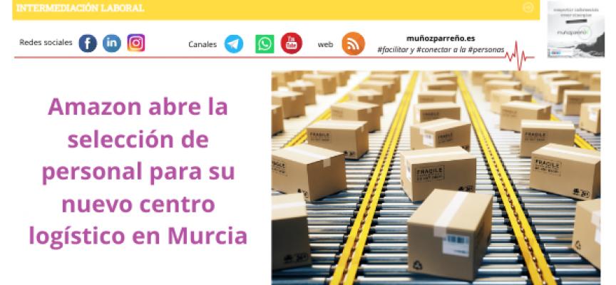 Amazon abre la selección de personal para su nuevo centro logístico en Murcia