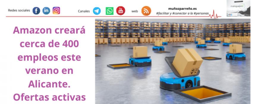 Amazon creará cerca de 400 empleos este verano en Alicante. Ofertas activas