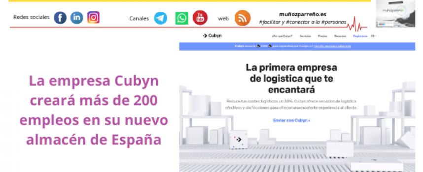 La empresa Cubyn creará más de 200 empleos en su nuevo almacén de España