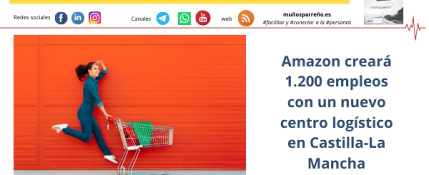 Amazon creará 1.200 empleos con un nuevo centro logístico en Castilla-La Mancha