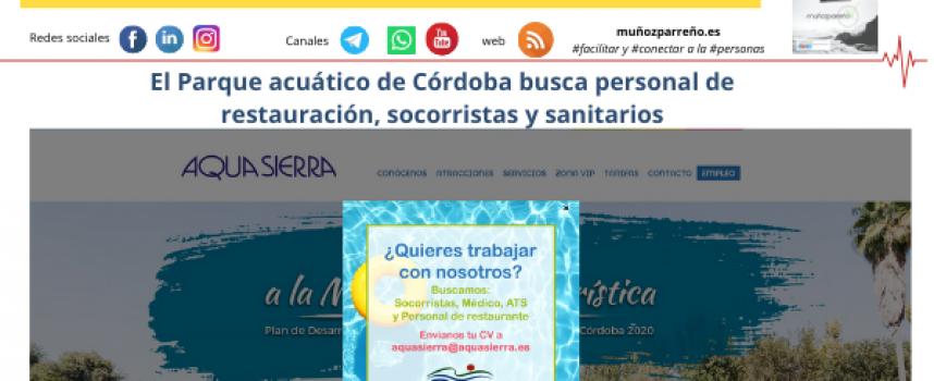 El Parque acuático de Córdoba busca personal de restauración, socorristas y sanitarios