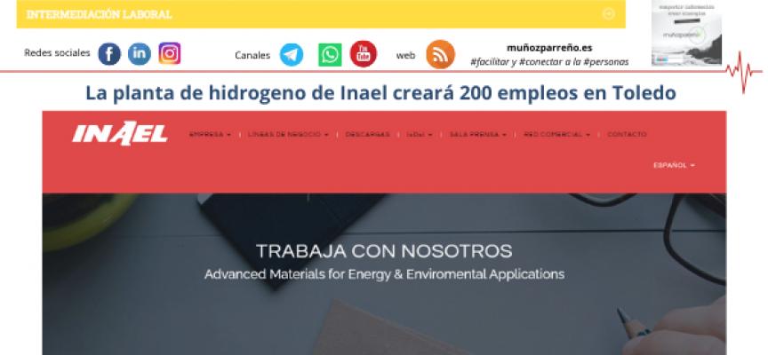 La planta de hidrogeno de Inael creará 200 empleos en Toledo