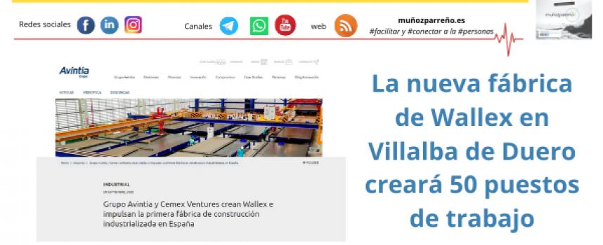 La nueva fábrica de Wallex en Villalba de Duero creará 50 puestos de trabajo