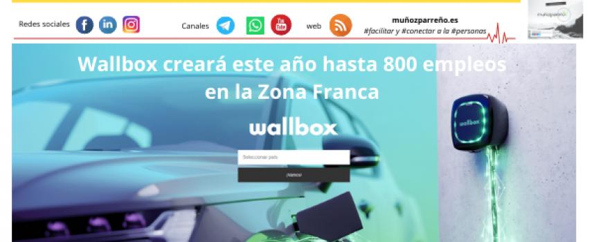 Wallbox creará este año hasta 800 empleos en la Zona Franca