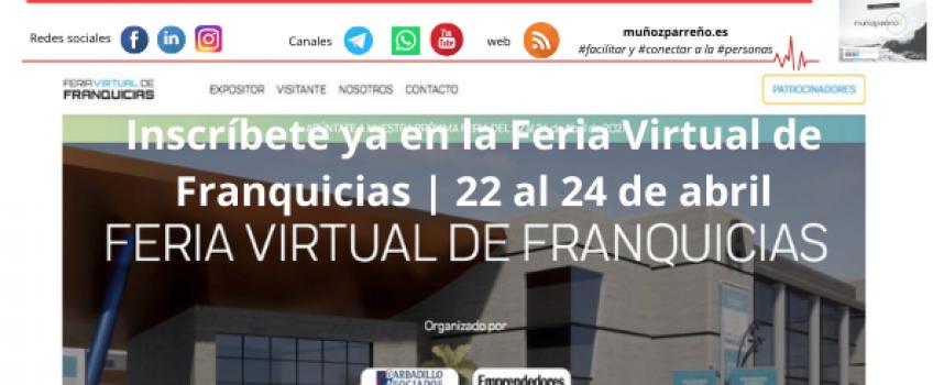 Inscríbete ya en la Feria Virtual de Franquicias | 22 al 24 de abril