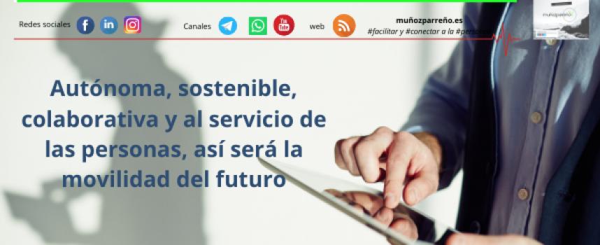 Autónoma, sostenible, colaborativa y al servicio de las personas, así será la movilidad del futuro