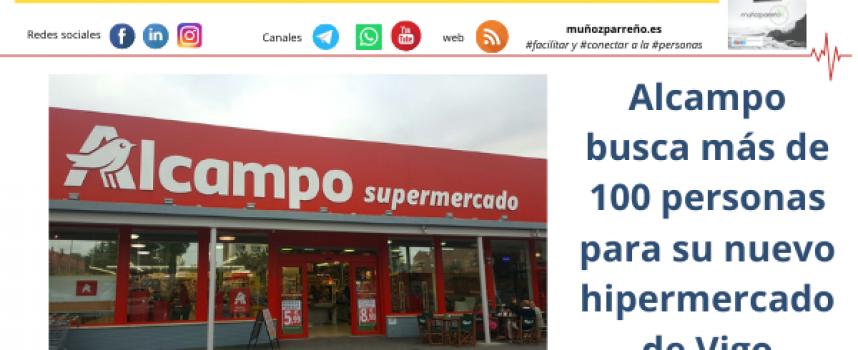 Alcampo busca más de 100 personas para su nuevo hipermercado de Vigo