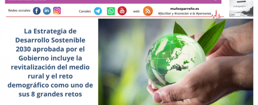 La Estrategia de Desarrollo Sostenible 2030 aprobada por el Gobierno incluye la revitalización del medio rural y el reto demográfico como uno de sus 8 grandes retos
