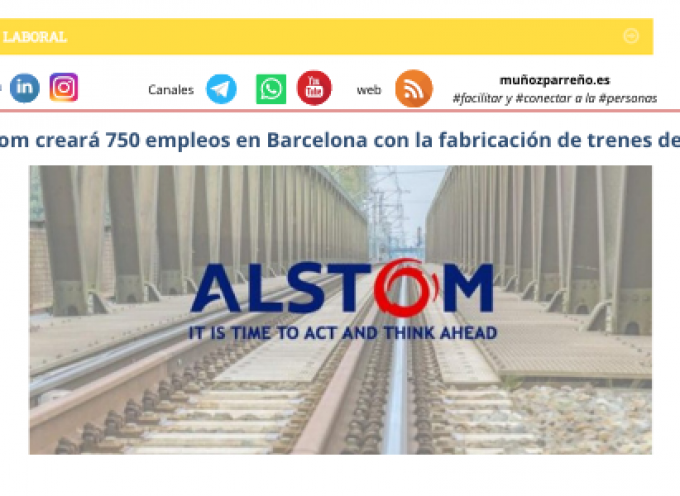 Alstom creará 750 empleos en Barcelona con la fabricación de trenes de Renfe
