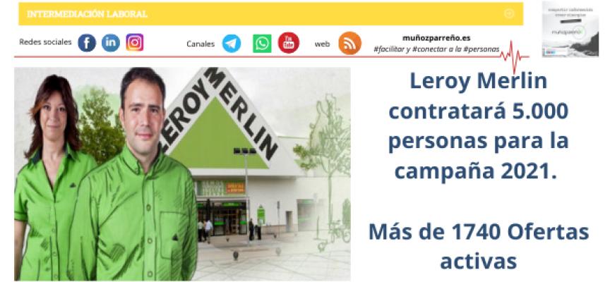 Leroy Merlin contratará 5.000 personas para la campaña 2021. Más de 1740 Ofertas activas