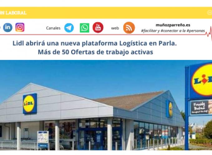 Lidl abrirá una nueva plataforma Logística en Parla. Más de 50 Ofertas de trabajo activas