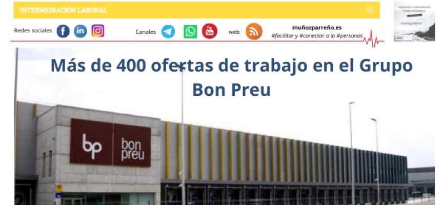 Más de 400 ofertas de trabajo en el Grupo Bon Preu