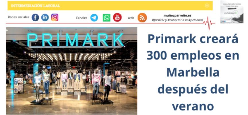 Primark creará 300 empleos en Marbella después del verano