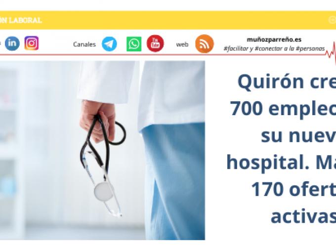 Quirón creará 700 empleos en su nuevo hospital. Más de 170 ofertas activas