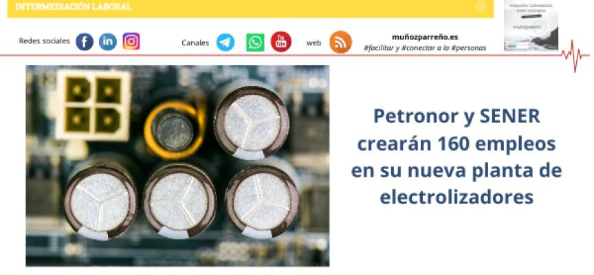 Petronor y SENER crearán 160 empleos en su nueva planta de electrolizadores