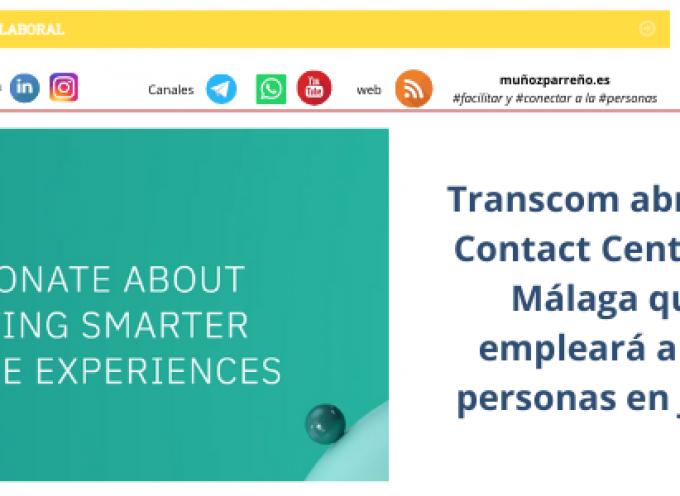 Transcom abrirá el Contact Center de Málaga que empleará a 250 personas en junio